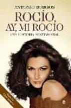 rocio, ay, mi rocio: una historia sentimental antonio burgos 9788497346399