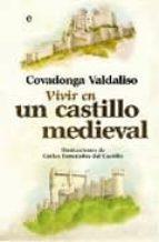 vivir en un castillo medieval covadonga valdaliso 9788497348799