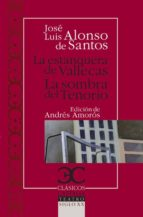 la estanquera de vallecas; la sombra del tenorio (ed. andres amo ros)-jose luis alonso de santos-9788497403399
