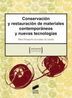 conservacion y restauracion de materiales contemporaneos y nuevas tecnologias-mikel rotaeche gonzalez de ubieta-9788497567299
