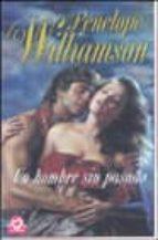 un hombre sin pasado-penelope williamson-9788497592499