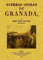 guerras civiles de granada (ed. facsimil) gines perez de hita 9788497616799