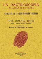 la dactiloscopia al alcance de todos (ed. facsimil)-jose jimenez jerez-9788497618199