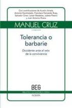 tolerancia o barbarie: occidente ante el reto de la convivencia manuel cruz 9788497843799