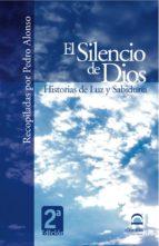 el silencio de dios: historias de luz y sabiduria pedro alonso 9788498270099