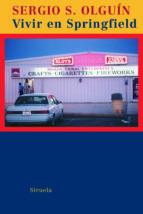 vivir en springfield-sergio s. olguin-9788498411799