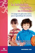 la iniciacion deportiva en primaria emilio miraflores 9788498423099