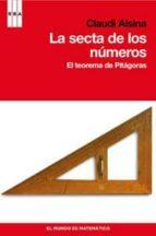 la secta de los numeros: el teorema de pitagoras claudi alsina 9788498679199