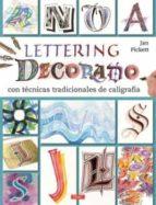 lettering decorativo: con tecnicas tradicionales de caligrafia jan pickett 9788498745399