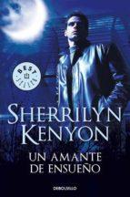 un amante de ensueño (cazadores oscuros 1)-sherrilyn kenyon-9788499081199