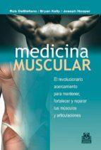 medicina muscular: el revolucionario acercamiento para mantener f ortalecer y reparar tus musculos y articulaciones 9788499101699