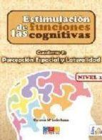 estimulacion de las funciones cognitivas. cuaderno 7: percepcion espacial y lateralidad nivel 1-carmen maria leon lopa-9788499154299
