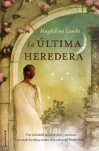 la ultima heredera magdalena lasala 9788499189499