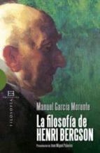 la filosofia de henri bergson manuel garcia morente 9788499200699
