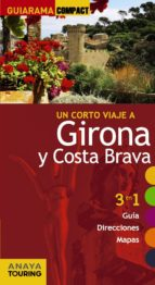 un corto viaje a girona y costa brava 2014 (guiarama compact)-josep maria fonalleras-9788499356099
