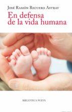 en defensa de la vida humana-jose ramon recuero-9788499402499