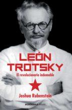 leon trotsky: el revolucionario indomable joshua rubenstein 9788499423999