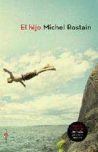 el hijo (premio goncourt du premier roman 2011)-michel rostain-9788499700199
