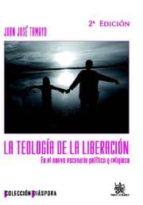 la teologia de la liberacion (2ª ed): en el nuevo escenario polit ico y religioso-juan jose tamayo-9788499850399