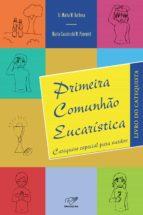 primeira comunhão eucarística (ebook)-ir. marta m. barbosa-marta casalecchi m. pimentel-9788576777199