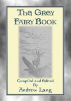 the grey fairy book - 35 illustrated fairy tales (ebook)-9788827516799