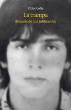 la trampa (historia de una infiltración) (ebook)-victor cofre-9789560003799