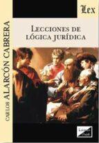 lecciones de logica juridica carlos alarcon cabrera 9789563921199