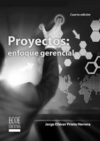 proyectos: enfoque gerencial (ebook)-jorge eliécer prieto herrera-9789586489799