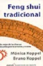 feng shui tradicional: lo mejor de las diversas escuelas para la armonia y el exito monica koppel 9789681913199