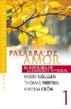 palabra de amor: la busqueda de la sanacion integral-henri nouwen-thomas merton-9789870002499