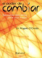 el poder de cambiar: secretos milenarios para vivir mejor-rogelio d ovidio-9789871201099