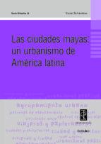 las ciudades mayas: un urbanismo de america latina-daniel schavelzon-9789875841499