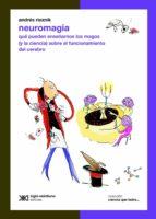 neuromagia: qué pueden enseñarnos los magos (y la ciencia) sobre el funcionamiento del cerebro (ebook)-andres rieznik-9789876295499