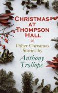 Libros gratis en línea para leer en línea gratis sin descargar CHRISTMAS AT THOMPSON HALL & OTHER CHRISTMAS STORIES BY ANTHONY TROLLOPE 4057664560209 DJVU iBook MOBI in Spanish de ANTHONY TROLLOPE