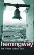 FOR WHOM THE BELL TOLLS - 9780099908609 - ERNEST HEMINGWAY