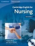 CAMBRIDGE ENGLISH FOR NURSING (INTERMEDIATE PLUS) STUDENT S BOOK/AUDIO CDS (2) - 9780521715409 - VIRGINIA ALLUM