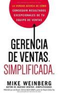 GERENCIA DE VENTAS SIMPLIFICADAS - 9780718086909 - MIKE WEINBERG