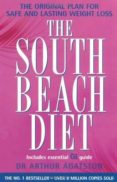 THE SOUTH BEACH DIET: A DOCTOR S PLAN FOR FAST AND LASTING WEIGHT LOSS - 9780755311309 - ARTHUR AGATSTON