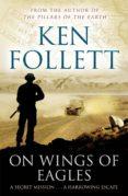 ON WINGS OF EAGLES - 9781447221609 - KEN FOLLETT
