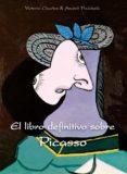 Descargas gratuitas de libros de electrónica digital EL LIBRO DEFINITIVO SOBRE PICASSO iBook RTF