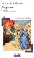 GARGANTUA (TEXTE INTEGRAL ET DOSSIER) - 9782070315109 - FRANÇOIS RABELAIS