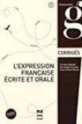 L´EXPRESSION FRANCAISE ECRITE ET ORALE: CORRIGES DES EXERCICES (CLAVES) - 9782706124709 - CHRISTIAN ABBADIE