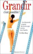 GRANDIR, C EST POSSIBLE: LES ETONNANTS PROGRES DE LA CHIRURGIE FU RTIVE DE LA STATURE CHEZ L ADULTE - 9782845921009 - GILLES MUSY