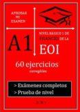 APROBAR MI EXAMEN. NIVEL BASICO DE FRANCES DE LA EOI. A1: 60 EJERCICIOS CORREGIBLES - 9782955142509 - VV.AA.