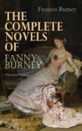 THE COMPLETE NOVELS OF FANNY BURNEY (ILLUSTRATED EDITION) (EBOOK) - 9788026881209 - FRANCES BURNEY