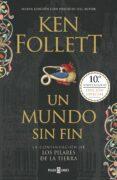 UN MUNDO SIN FIN (SAGA LOS PILARES DE LA TIERRA 2) - 9788401019609 - KEN FOLLETT