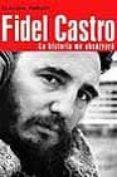 fidel castro: la historia me absolvera-claudia furiati-9788401378409