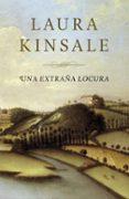 UNA EXTRAÑA LOCURA - 9788401384509 - LAURA KINSALE