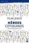 HEROES COTIDIANOS: DESCUBRE EL VALOR QUE LLEVAS DENTRO - 9788408104209 - PILAR JERICO