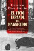 el vicio español del magnicidio (ebook)-francisco perez abellan-9788408176909